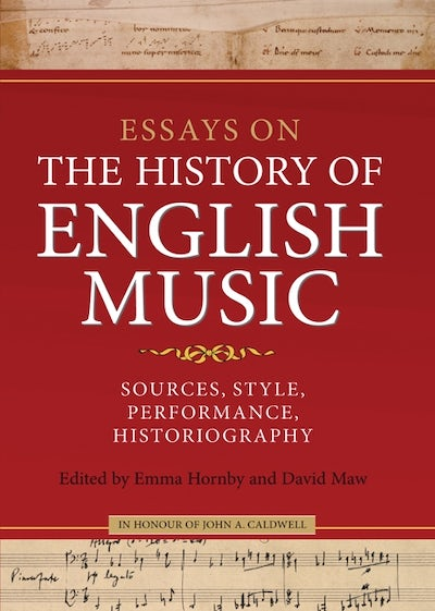 Essays on the History of English Music in Honour of John Caldwell