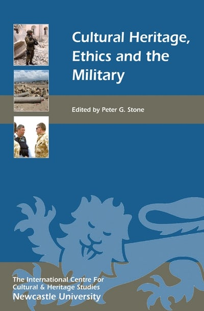Cultural Heritage, Ethics, and the Military