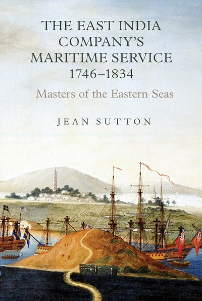 The East India Company's Maritime Service, 1746-1834