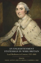 An Enlightenment Statesman in Whig Britain