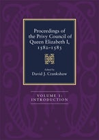 Proceedings of the Privy Council of Queen Elizabeth I, 1582-1583