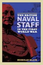 The British Naval Staff in the First World War