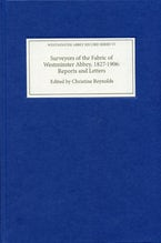 Surveyors of the Fabric of Westminster Abbey, 1827-1906: Reports and Letters