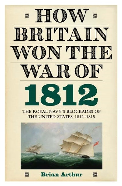 How Britain Won the War of 1812