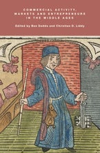 Commercial Activity, Markets and Entrepreneurs in the Middle Ages