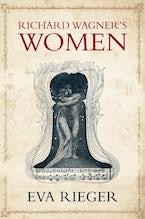 Richard Wagner's Women