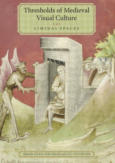 Thresholds of Medieval Visual Culture: Liminal Spaces