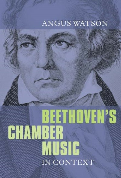 Beethoven's Chamber Music in Context