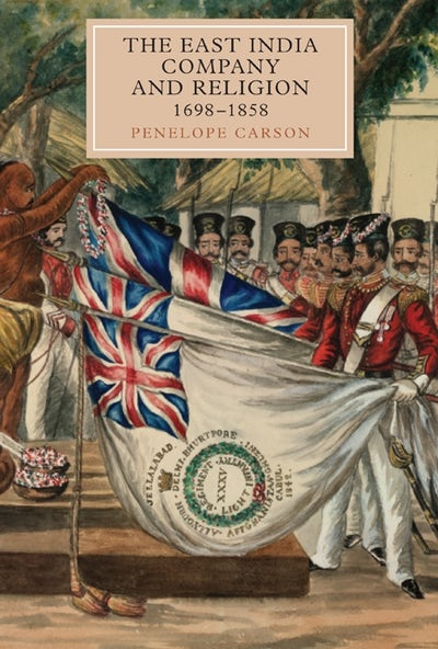 The East India Company and Religion, 1698-1858