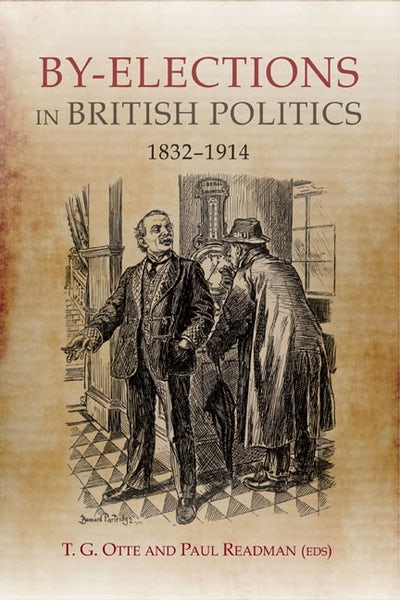 By-elections in British Politics, 1832-1914