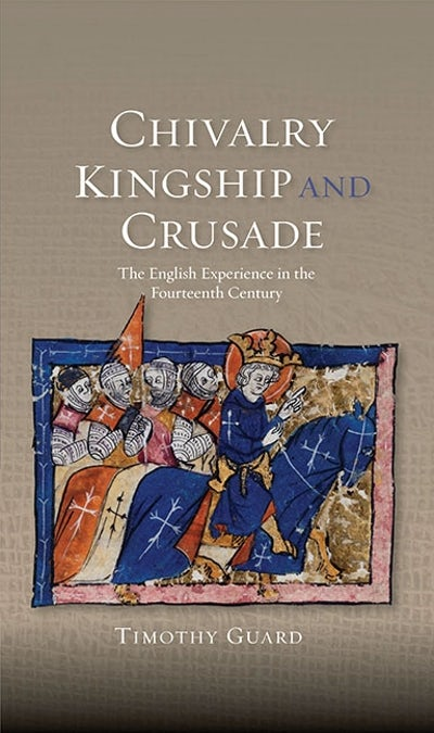 Chivalry, Kingship and Crusade