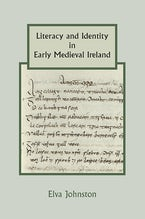 Literacy and Identity in Early Medieval Ireland