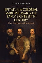 Britain and Colonial Maritime War in the Early Eighteenth Century