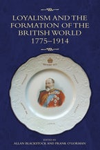 Loyalism and the Formation of the British World, 1775-1914