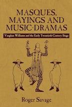 Masques, Mayings and Music-Dramas