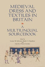 Medieval Dress and Textiles in Britain