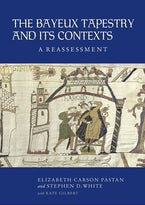 The Bayeux Tapestry and Its Contexts