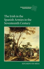 The Irish in the Spanish Armies in the Seventeenth Century
