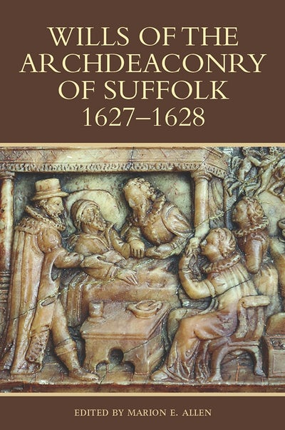 Wills of the Archdeaconry of Suffolk, 1627-1628