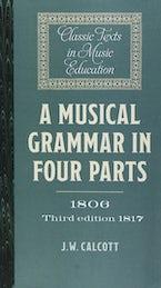 A Musical Grammar in Four Parts (1806; 3rd ed. 1817)