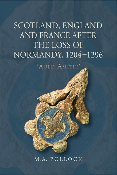 Scotland, England and France after the Loss of Normandy, 1204-1296