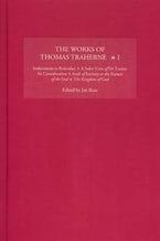 The Works of Thomas Traherne I
