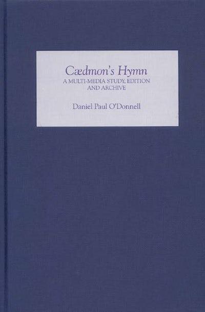 Cædmon's Hymn: A Multi-media Study, Edition and Archive