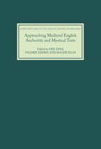 Approaching Medieval English Anchoritic and Mystical Texts