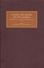 Courtly Arts and the Art of Courtliness