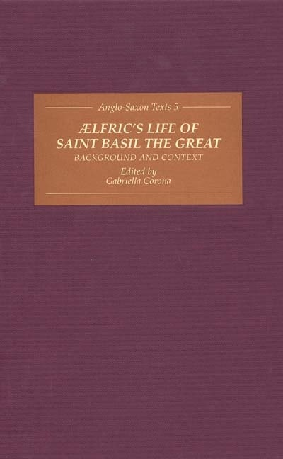 Aelfric's Life of Saint Basil the Great: Background and Context