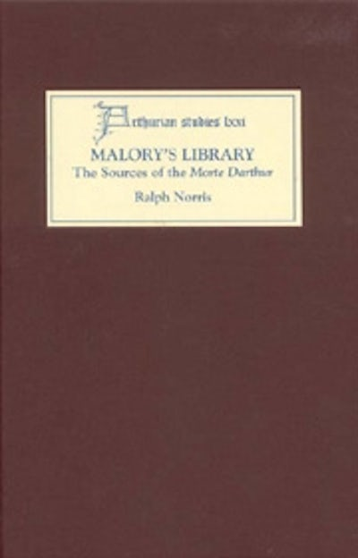 Malory's Library: The Sources of the Morte Darthur