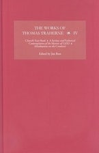The Works of Thomas Traherne IV