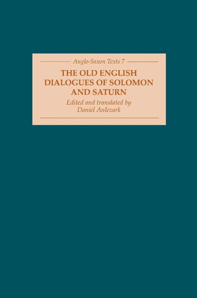 The Old English Dialogues of Solomon and Saturn