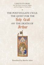 Lancelot-Grail: 9. The Post-Vulgate Cycle. The Quest for the Holy Grail and The Death of Arthur