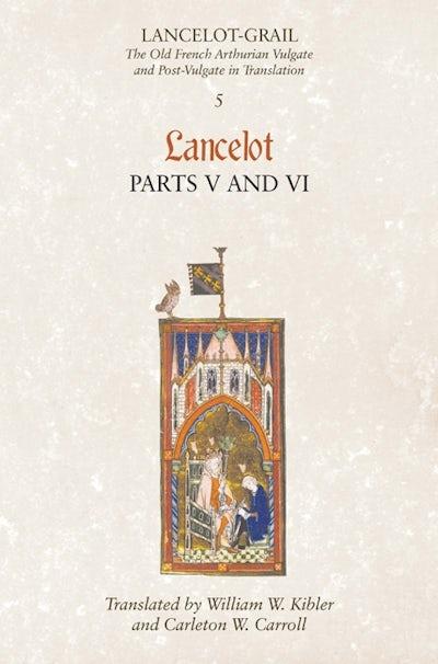 Lancelot-Grail: 5. Lancelot part V and VI