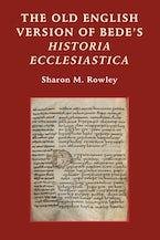 The Old English Version of Bede's Historia Ecclesiastica