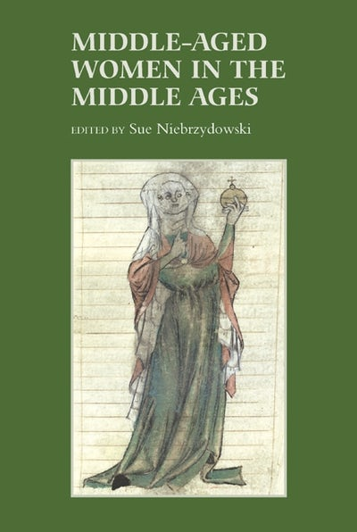 Middle-Aged Women in the Middle Ages