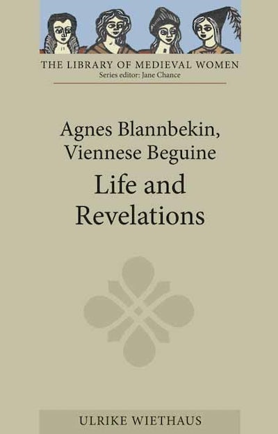 Agnes Blannbekin, Viennese Beguine: Life and Revelations