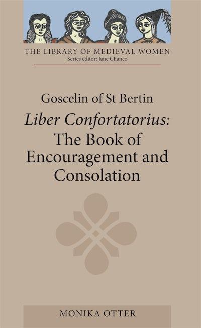 Goscelin of St Bertin: The Book of Encouragement and Consolation [Liber Confortatorius]