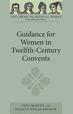Guidance for Women in Twelfth-Century Convents