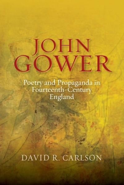 John Gower, Poetry and Propaganda in Fourteenth-Century England