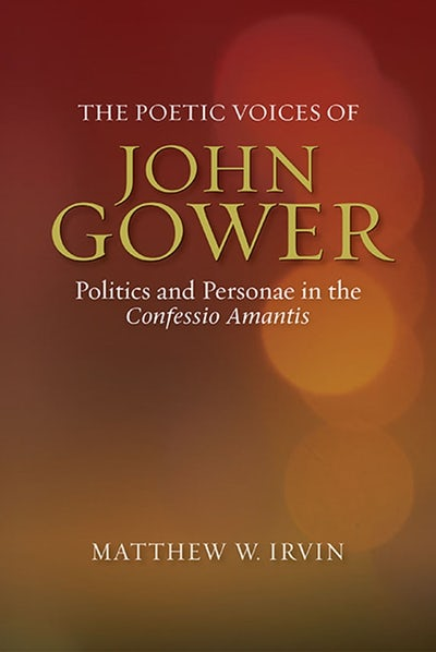 The Poetic Voices of John Gower