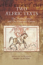"Two Ælfric Texts: ""The Twelve Abuses"" and ""The Vices and Virtues"""