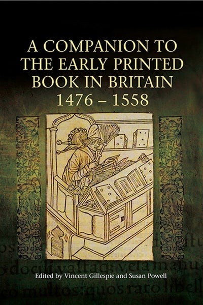 A Companion to the Early Printed Book in Britain, 1476-1558
