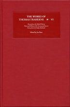 The Works of Thomas Traherne VI