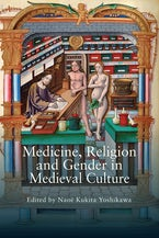 Medicine, Religion and Gender in Medieval Culture