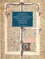 A Descriptive Catalogue of the Medieval Manuscripts in the Library of Peterhouse, Cambridge