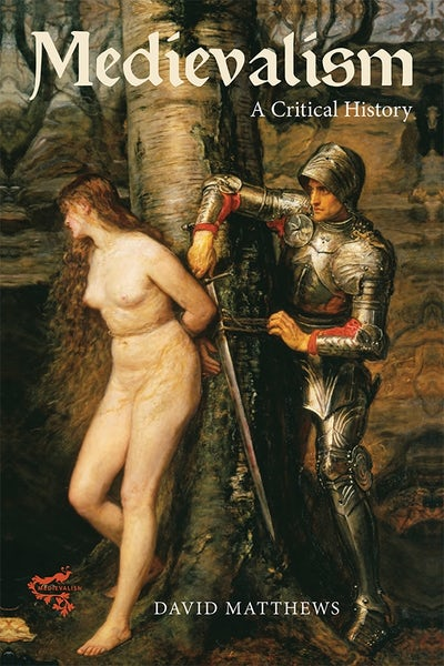 Medievalism: a Critical History