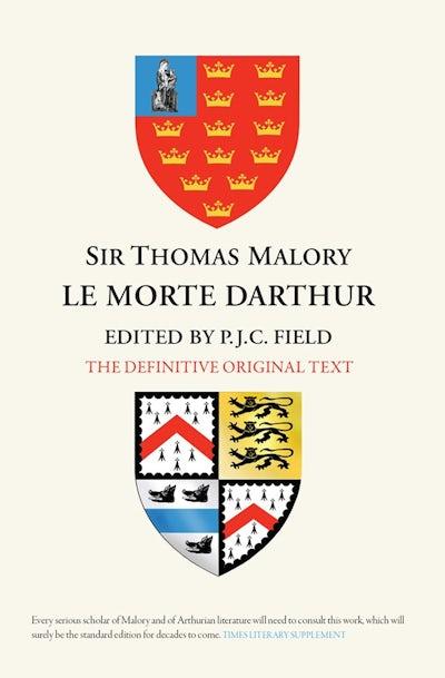 Sir Thomas Malory:  Le Morte Darthur