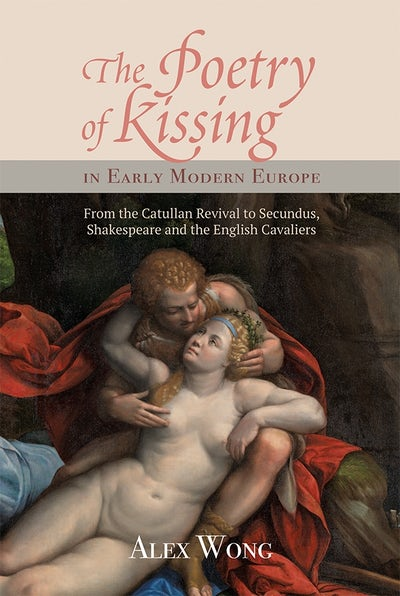 The Poetry of Kissing in Early Modern Europe